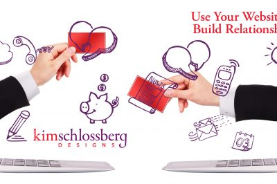 Kim Schlossberg Designs image - Build relationships with your website