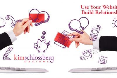 Kim Schlossberg Designs image - Build relationships with your website