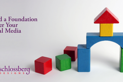Let's Build a Foundation for Your Social Media by Kim Schlossberg Designs