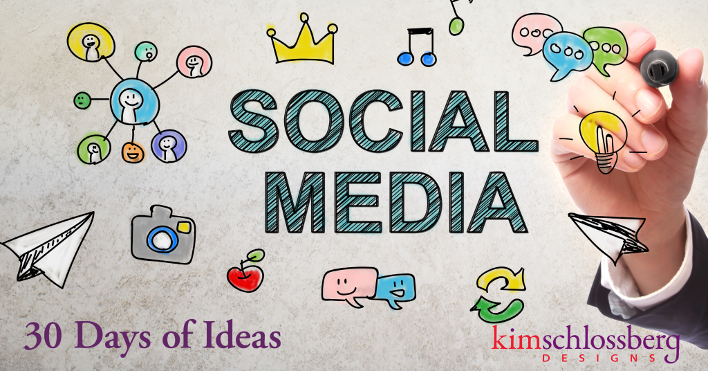 30 Days of Social Media Ideas by Kim Schlossberg Designs