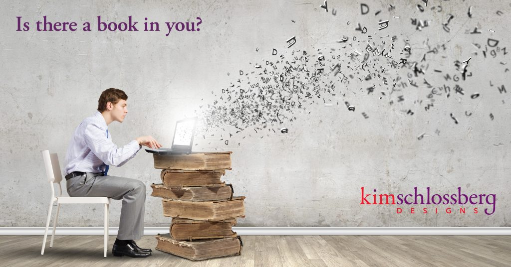 Is there a book in you? Self-publishing services by Kim Schlossberg Designs