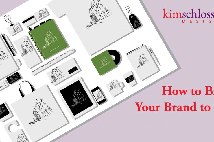 How to Bring Your Brand to Life - Kim Schlossberg Designs