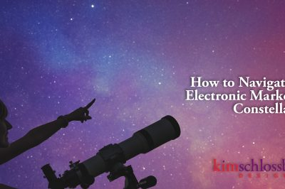 How to Navigate the Electronic Marketing Constellation by Kim Schlossberg Designs