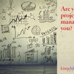 Are your projects managing you?