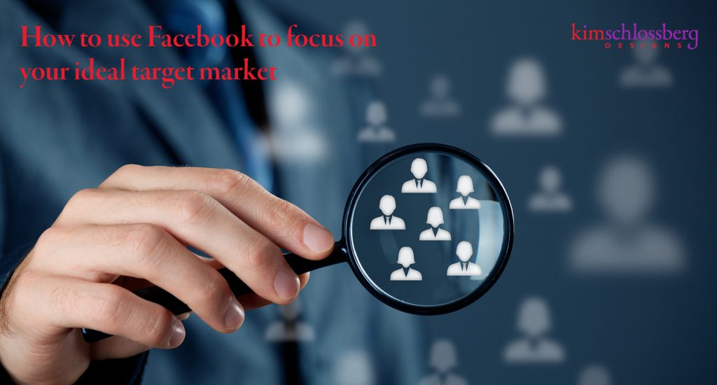 How to use Facebook to reach your ideal target market