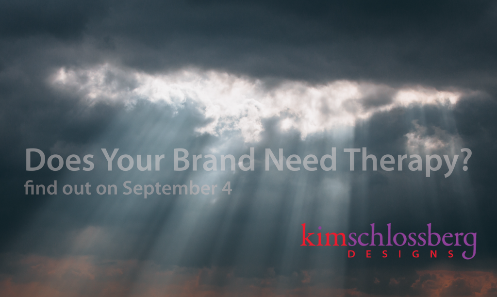 Does Your Brand Need Therapy? by Kim Schlossberg Designs