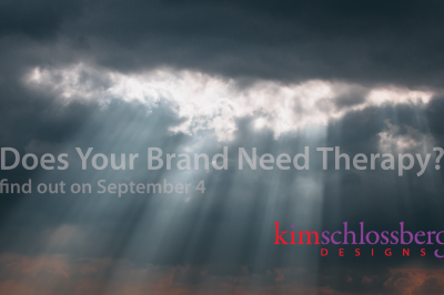 Does Your Brand Need Therapy by Kim Schlossberg Designs