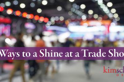 29 ways to shine at tradeshow by Kim Schlossberg Designs