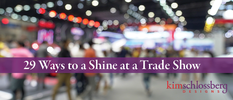 29 ways to shine at tradeshow by Kim Schlossberg Designs